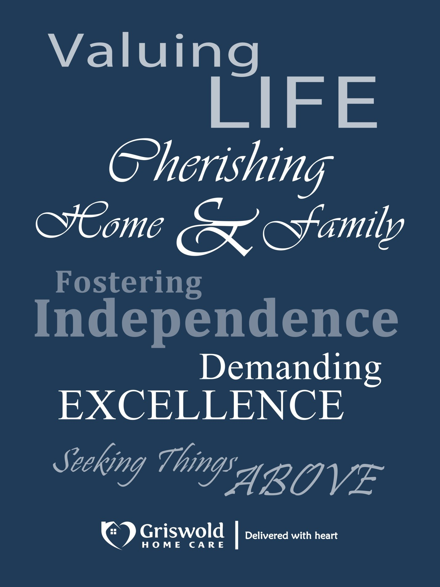 Valuing life cherishing home and family fostering independence demanding excellence