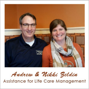 Andrew and Nikki Zeldin, Assistance for Life Care Management